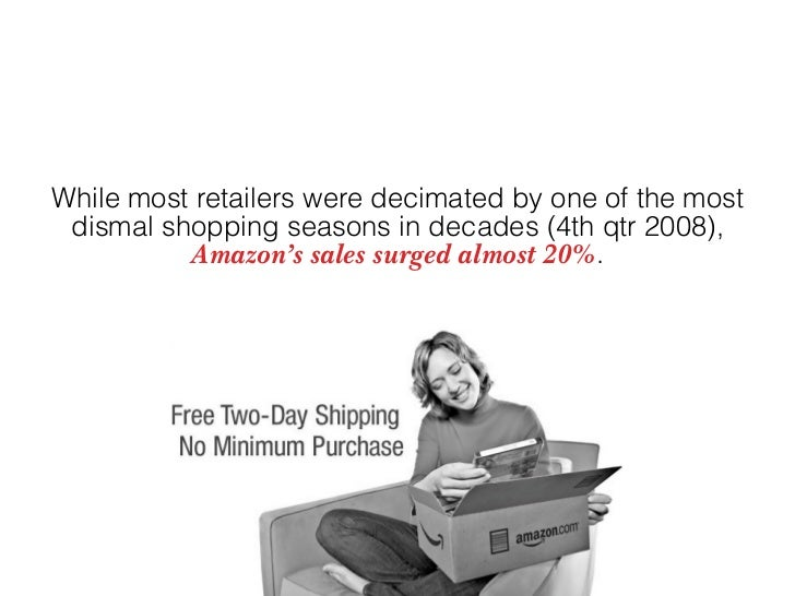 While most retailers were decimated by one of the most  dismal shopping seasons in decades (4th qtr 2008),           Amazo...