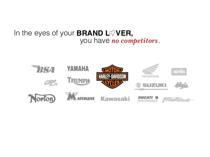 In the eyes of your BRAND L VER,                      you have no competitors.