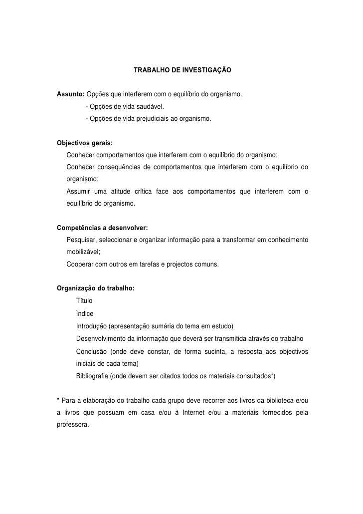 TRABALHO DE INVESTIGAÇÃOAssunto: Opções que interferem com o equilíbrio do organismo.             - Opções de vida saudáve...