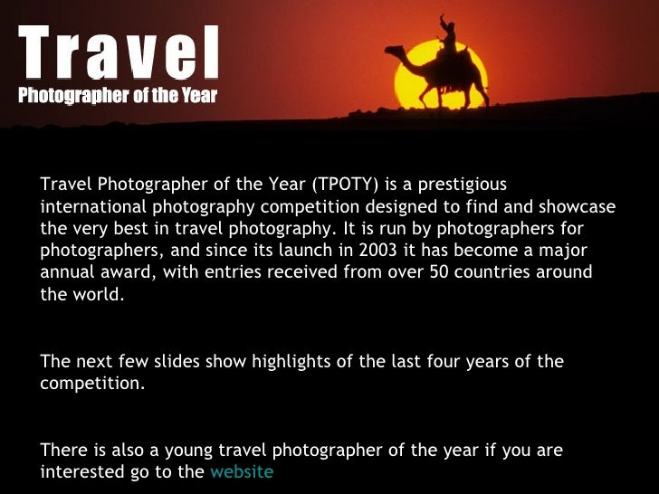Travel Photographer of the Year (TPOTY) is a prestigious international photography competition designed to find and showca...
