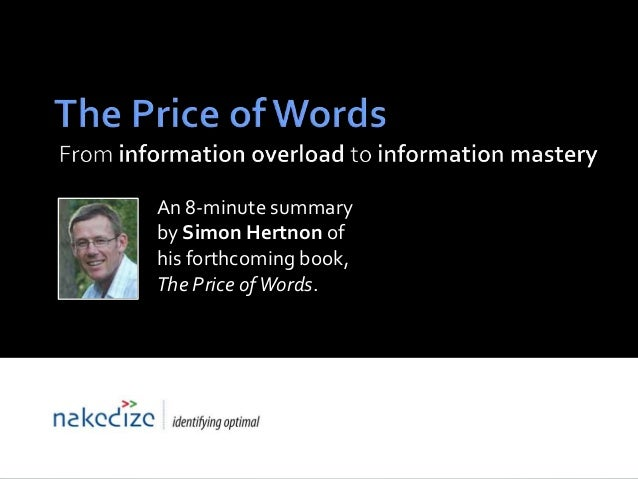 An 8-minute summaryby Simon Hertnon ofhis forthcoming book,The Price of Words.                  Compiled specially for: