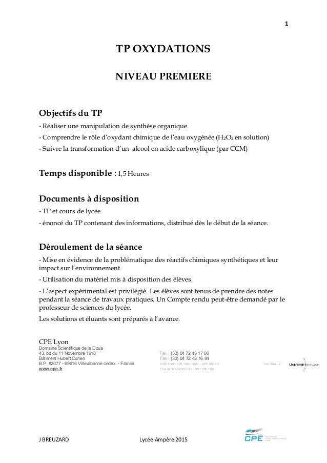 1 J BREUZARD Lycée Ampère 2015 TP OXYDATIONS NIVEAU PREMIERE Objectifs du TP - Réaliser une manipulation de synthèse organ...