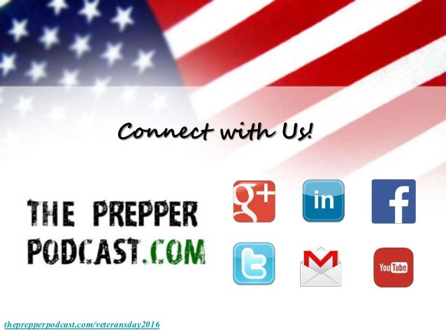 Connect with Us! theprepperpodcast.com/veteransday2016