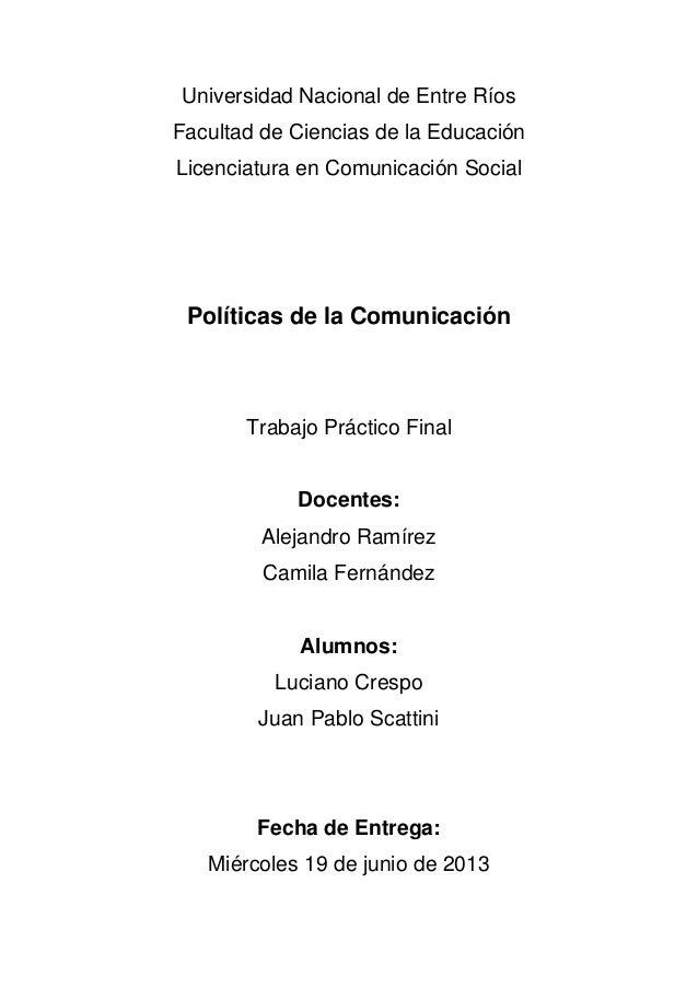 Universidad Nacional de Entre RíosFacultad de Ciencias de la EducaciónLicenciatura en Comunicación SocialPolíticas de la C...