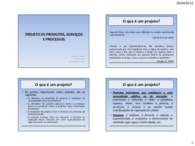 05/04/2012                                                                                  O que é um projeto?           ...