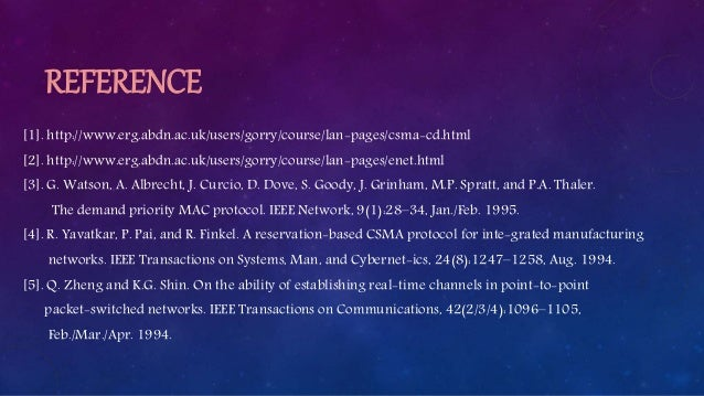 REFERENCE [1]. http://www.erg.abdn.ac.uk/users/gorry/course/lan-pages/csma-cd.html [2]. http://www.erg.abdn.ac.uk/users/go...