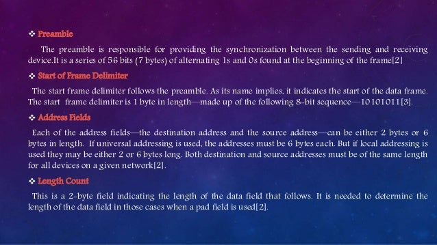 Preamble The preamble is responsible for providing the synchronization between the sending and receiving device.It is a ...