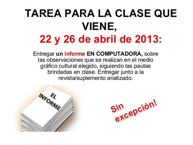 TAREA PARA LA CLASE QUEVIENE,22 y 26 de abril de 2013:Entregar un informe EN COMPUTADORA, sobrelas observaciones que se re...