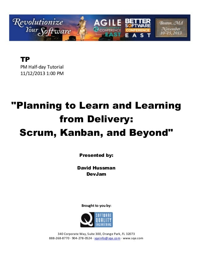 """TP PM Half day Tutorial 11/12/2013 1:00 PM  """"Planning to Learn and Learning from Delivery: Scrum, Kanban, and Beyond"""" Pres..."""