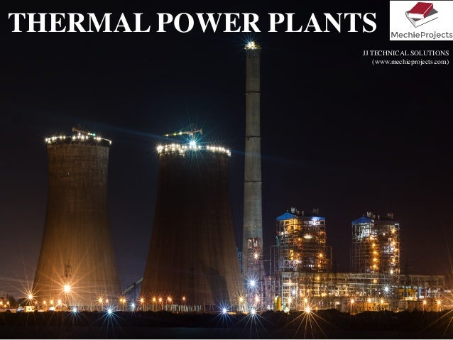 THERMAL POWER PLANTS JJ TECHNICAL SOLUTIONS (www.mechieprojects.com)