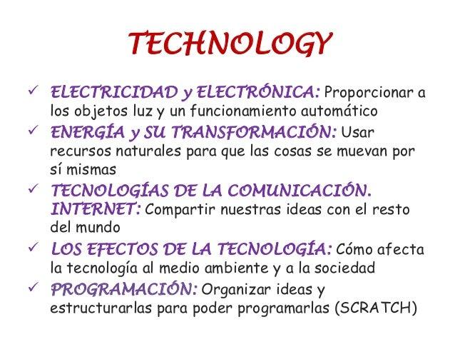 TECHNOLOGY  ELECTRICIDAD y ELECTRÓNICA: Proporcionar a los objetos luz y un funcionamiento automático  ENERGÍA y SU TRAN...