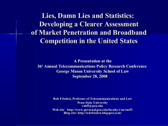Lies, Damn Lies and Statistics:Lies, Damn Lies and Statistics: Developing a Clearer AssessmentDeveloping a Clearer Assessm...