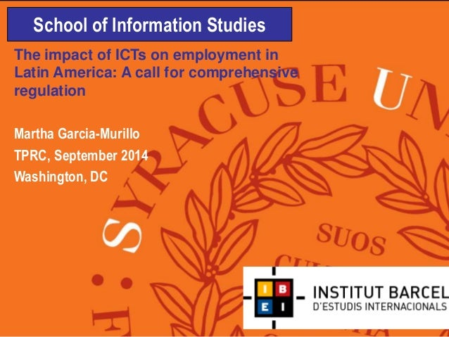 School of Information Studies School of Information Studies The impact of ICTs on employment in Latin America: A call for ...