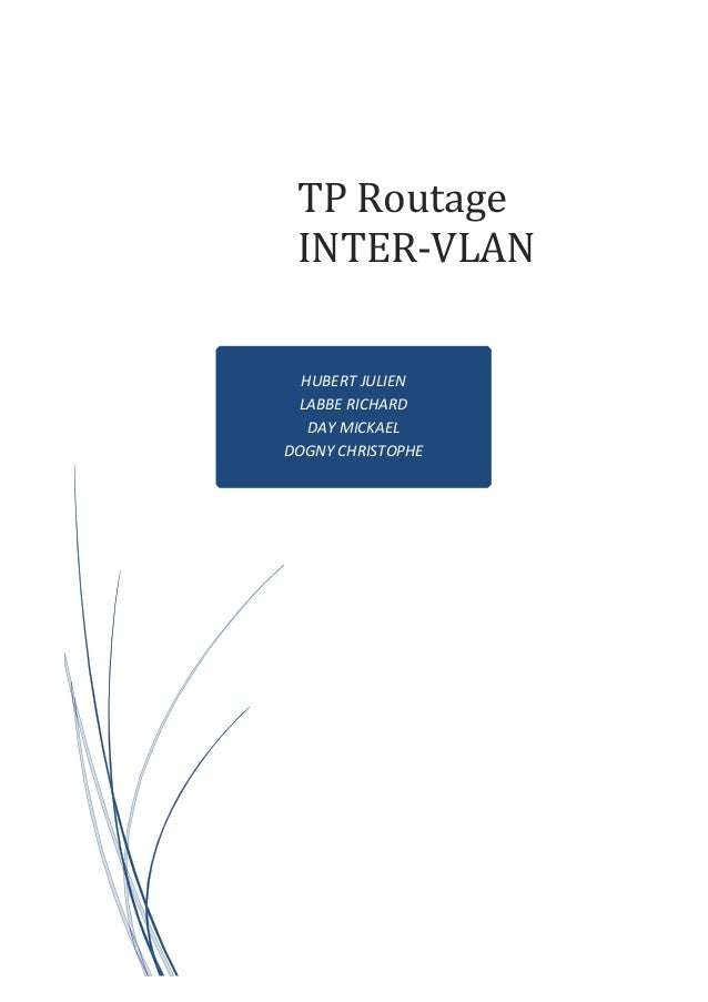 HUBERT JULIEN LABBE RICHARD DAY MICKAEL DOGNY CHRISTOPHE TP Routage INTER-VLAN