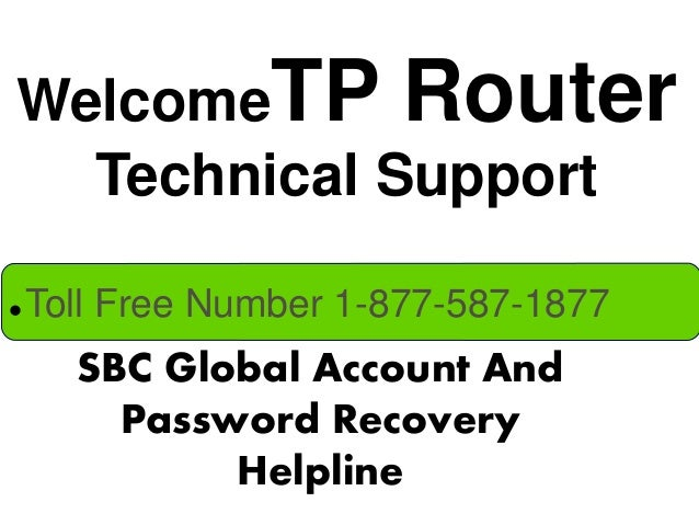 WelcomeTP Router Technical Support SBC Global Account And Password Recovery Helpline  Toll Free Number 1-877-587-1877