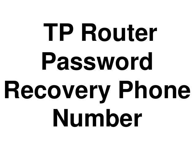 TP Router Password Recovery Phone Number
