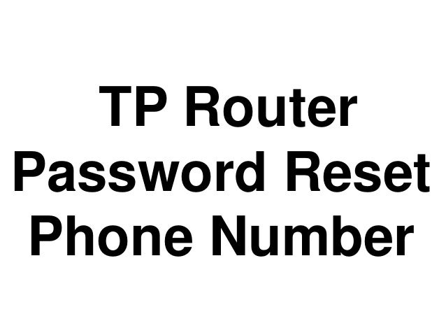 TP Router Password Reset Phone Number