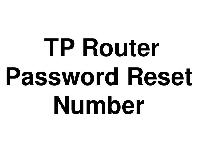 TP Router Password Reset Number