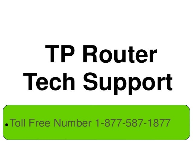 TP Router Tech Support  Toll Free Number 1-877-587-1877
