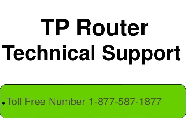 TP Router Technical Support  Toll Free Number 1-877-587-1877