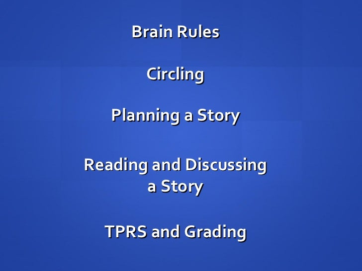 Brain Rules Circling Planning a Story Reading and Discussing a Story TPRS and Grading