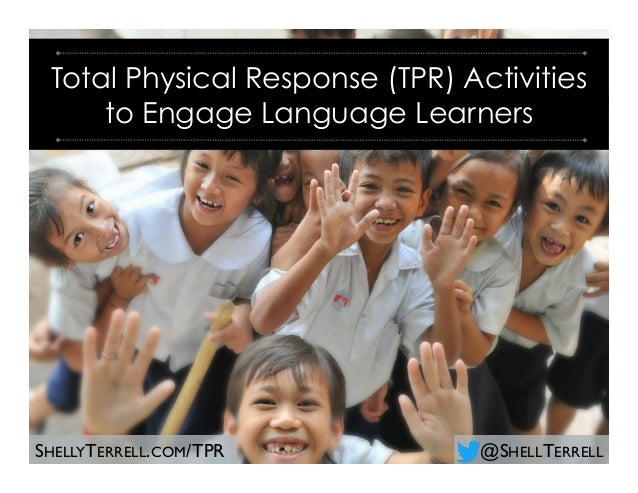 @SHELLTERRELLSHELLYTERRELL.COM/TPR Total Physical Response (TPR) Activities to Engage Language Learners