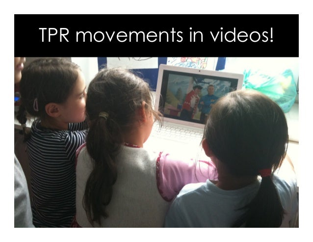 TPR movements in videos!