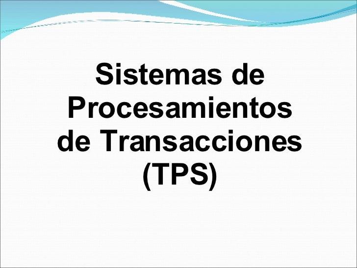 Sistemas de Procesamientos de Transacciones (TPS)
