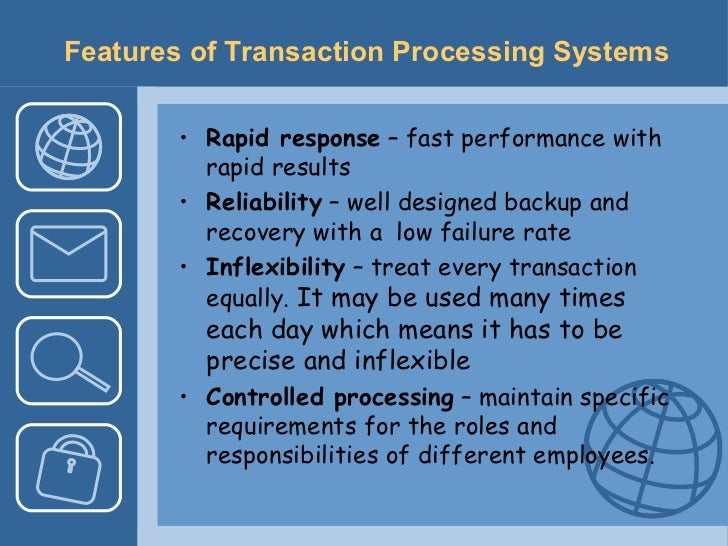 transaction processing system essay This free information technology essay on transaction processing system (tps)  is perfect for information technology students to use as an example.