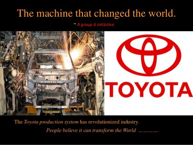 machine that changed the world review The machine that changed the world € machine_that_changed_book summary and consistent interchangeability of parts and the simplicity of attaching them to each.