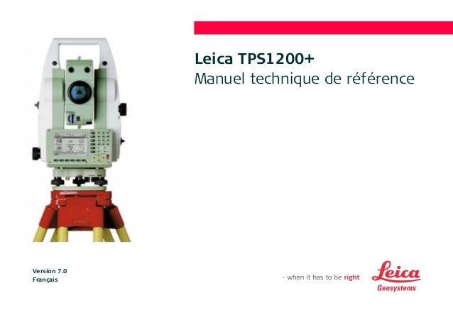 Leica TPS1200+  Manuel technique de référence  Version 7.0  Français