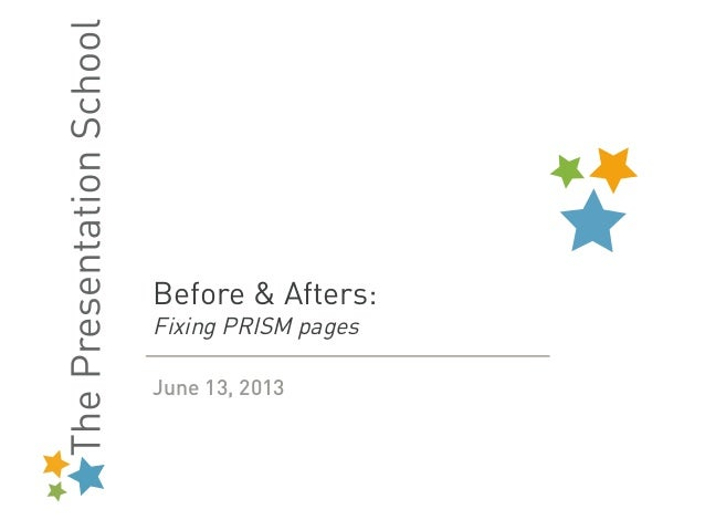 Before & Afters:Fixing PRISM pagesJune 13, 2013