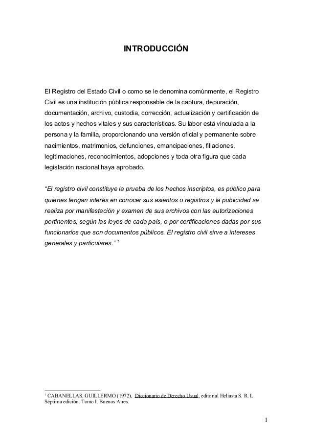 INTRODUCCIÓN El Registro del Estado Civil o como se le denomina comúnmente, el Registro Civil es una institución pública r...