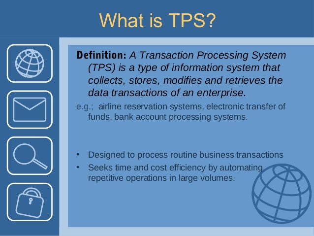 What Is Tps >> Transaction Processing System