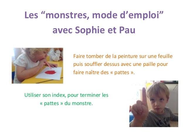"""Les """"monstres, mode d'emploi"""" avec Sophie et Pau  Faire tomber de la peinture sur une feuille puis souffler dessus avec un..."""
