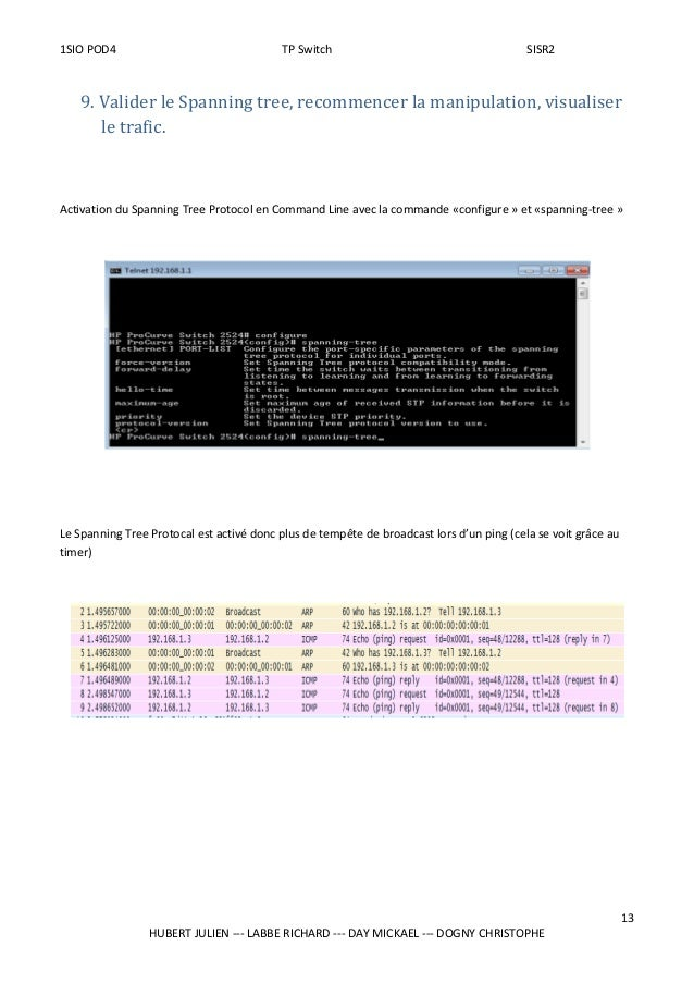 1SIO POD4 TP Switch SISR2 9. Valider le Spanning tree, recommencer la manipulation, visualiser le trafic. Activation du Sp...