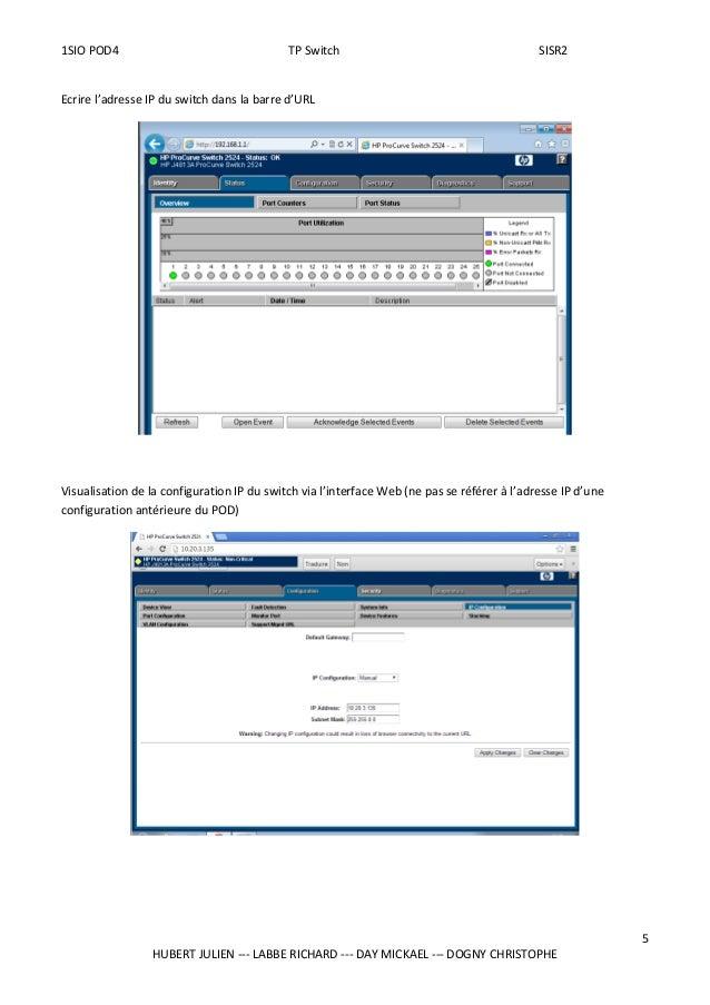 1SIO POD4 TP Switch SISR2 Ecrire l'adresse IP du switch dans la barre d'URL Visualisation de la configuration IP du switch...