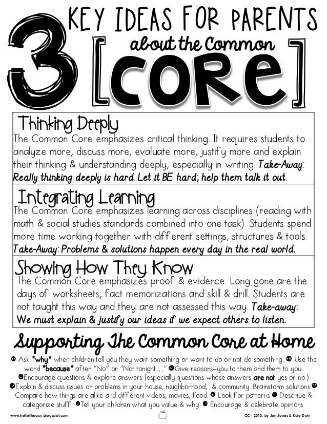 KEY IDEAS FOR PARENTS Thinking Deeply  [  [  about the Common  The Common Core emphasizes critical thinking. It requires s...