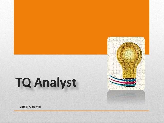 TQ Analyst Gamal A. Hamid
