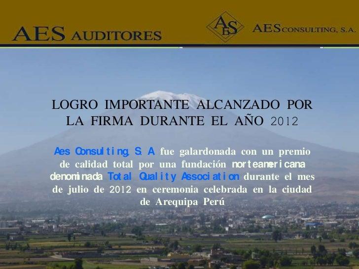 LOGRO IMPORTANTE ALCANZADO POR  LA FIRMA DURANTE EL AÑO 2012 A C  es onsul t i ng, S. A fue galardonada con un premio     ...