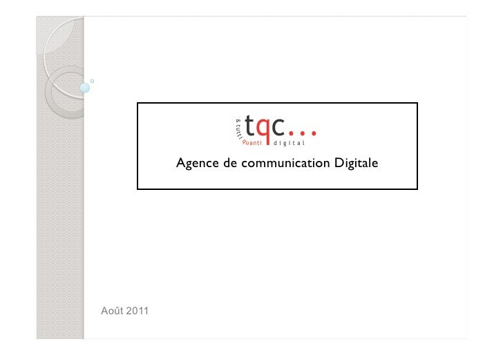 Agence de communication DigitaleAoût 2011