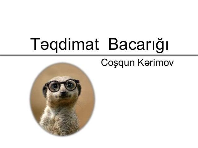 Təqdimat Bacarığı Coşqun Kərimov