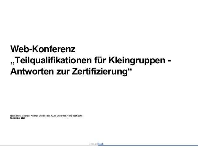 """Björn Burk, leitender Auditor und Berater AZAV und DIN EN ISO 9001:2015 November 2020 Web-Konferenz """"Teilqualifikationen f..."""