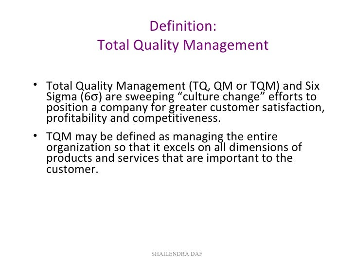 "Definition: Total Quality Management <ul><li>Total Quality Management (TQ, QM or TQM) and Six Sigma (6  ) are sweeping ""c..."