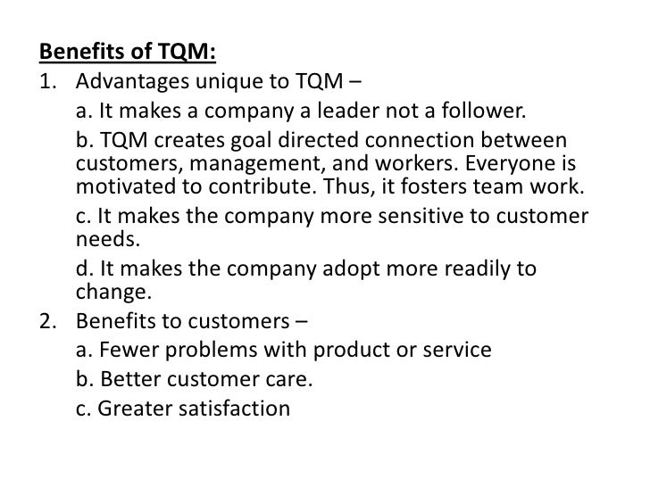 advantages and disadvantages of total quality management The purpose of the paper is to examine the binary character of total quality management (tqm) in food companies and to determine the impact of the two.