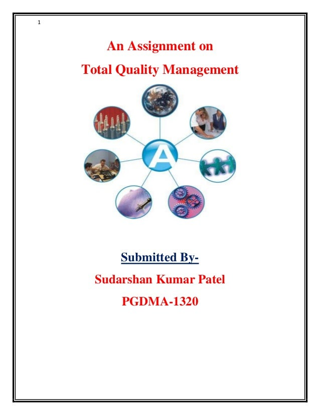 tqm 1 an assignment on total quality management submitted bysudarshan kumar patel pgdma 1320
