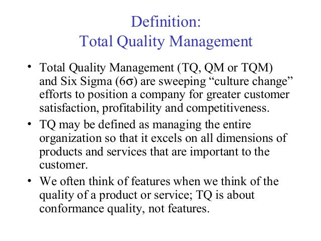 total quality culture definition Quality control and continuous improvement 99 quality these awards include the malcolm baldridge national quality award, the european quality award, and the deming prize, japan's highest quality award.