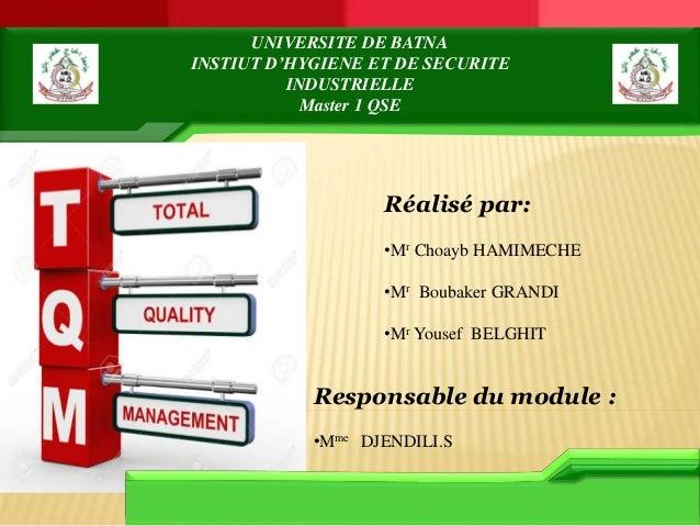 UNIVERSITE DE BATNA INSTIUT D'HYGIENE ET DE SECURITE INDUSTRIELLE Master 1 QSE Réalisé par: •Mr Choayb HAMIMECHE •Mr Bouba...