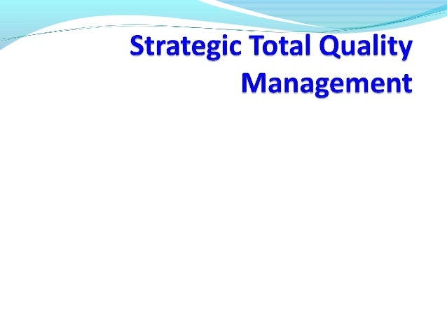 Introduction to Quality TQM concept evolved in Japan - World war II Edward Deming - use of statistical methods. RM……………… …...