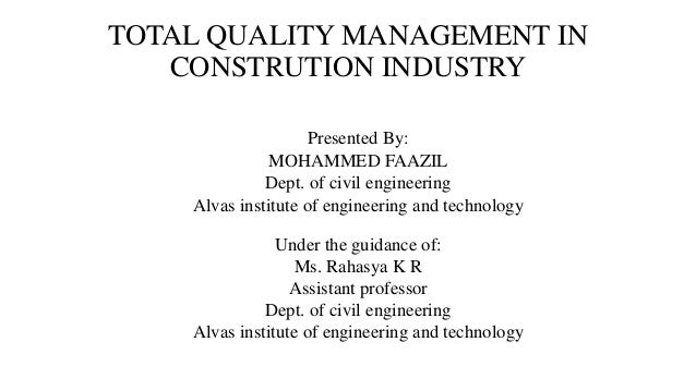 total quality management in construction Construction quality management is one of the pillars of project management and  project delivery good construction quality management can.